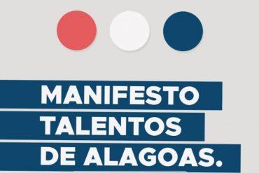 Manifesto Talentos de Alagoas: nasce movimento para despertar o sentimento de pertencimento e orgulho em ser alagoano